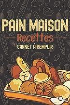 Pain maison: Petit carnet de recettes vierges à remplir de vos propres recettes de pain (French Edition)
