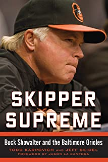 Skipper Supreme: Buck Showalter and the Baltimore Orioles