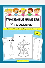 Traceable Numbers for Toddlers: A Fun Way for Your Child to Learn to Count, Trace Lines, Shapes and Numbers Paperback