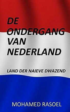 De Ondergang van Nederland: Land der naieve dwazen