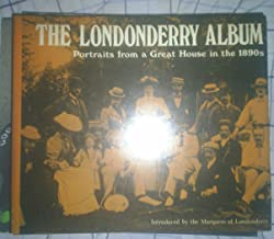 The Londonderry album: Portraits from a great house in the 1890's