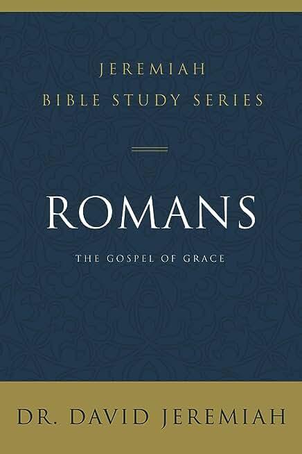 Romans: The Gospel of Grace (Jeremiah Bible Study Series) (English Edition)