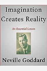 Imagination Creates Reality Kindle Edition