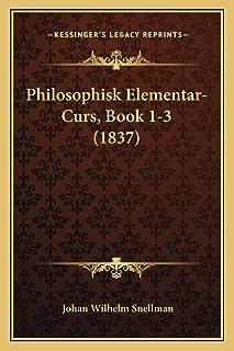 Philosophisk Elementar-Curs, Book 1-3 (1837)