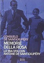 Scaricare Libri Memorie della rosa. La mia vita con Antoine de Saint-Exupéry PDF