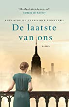 De laatste van ons: Een verboden liefde in tijden dat alles geoorloofd was... (Dutch Edition)