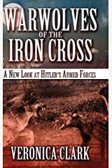 Warwolves of the Iron Cross: A New Look at Hitler's Armed Forces Hardcover