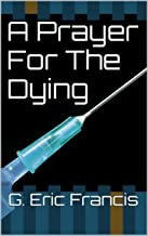 A Prayer For The Dying (The Dionne Richards Chronicles Book 1)