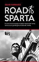 Road to Sparta: Rivivere l'antica battaglia e l'epica im