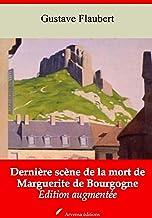 Dernière scène de la mort de Marguerite de Bourgogne – suivi d'annexes: Nouvelle édition 2019 (French Edition)