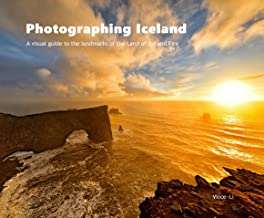 Photographing Iceland: A visual guide to the landmarks of the Land of Ice and Fire (English Edition)