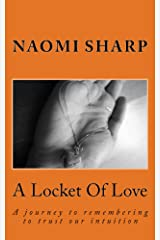 A Locket Of Love: A journey to remebering to trust our intuition (Universal Series Book 2) Kindle Edition