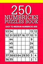250 Numbricks Puzzle Book: Easy to Medium Numbricks 8x8 (Numbricks Collection) (Volume 27)
