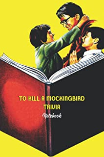 To Kill A Mockingbird Trivia Notebook: Notebook|Journal| Diary/ Lined - Size 6x9 Inches 100 Pages