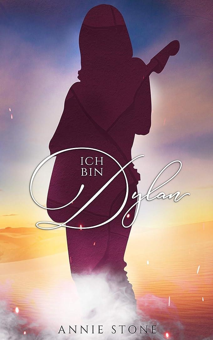友情サポート戻すIch bin Dylan (Seraphine und Dylan 2) (German Edition)