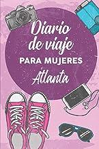 Diario De Viaje Para Mujeres Atlanta: 6x9 Diario de viaje I Libreta para listas de tareas I Regalo perfecto para tus vacaciones en Atlanta