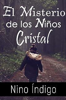 El Misterio de los Niños Cristal: La maravillosa vida de Raldo, Sophía y Leandro