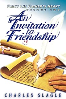 An Invitation to Friendship (From the Father's Heart Volume Two)