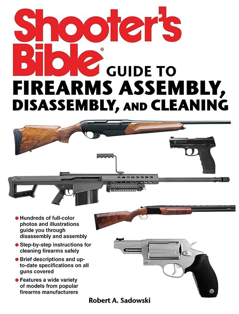 名誉ある退屈させる継続中Shooter's Bible Guide to Firearms Assembly, Disassembly, and Cleaning (English Edition)