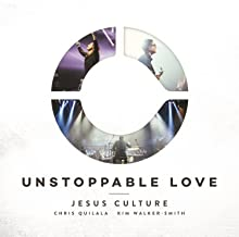 jesus culture unstoppable love mp3