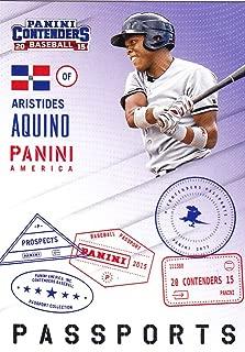 2015 PANINI CONTENDERS BASEBALL PASSPORTS ROOKIE ARISTIDES AQUINO