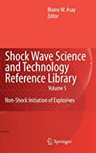 Shock Wave Science and Technology Reference Library, Vol. 5: Non-Shock Initiation of Explosives