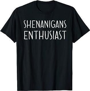 Shenanigans Enthusiast T-Shirt