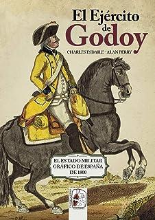 El Ejército de Godoy: El Estado Militar Gráfico de España de 1800: 11 (Ilustrados)