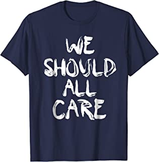 Best we should all care t shirt Reviews
