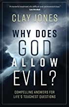 Why Does God Allow Evil?: Compelling Answers for Life's Toughest Questions