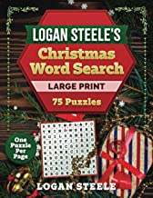 Logan Steele's Christmas Word Search Large Print: 75 Puzzles - One Puzzle Per Page