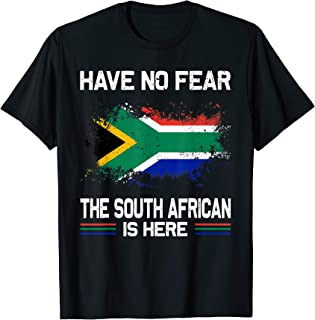 Have No Fear The South african Is Here T-Shirt South african