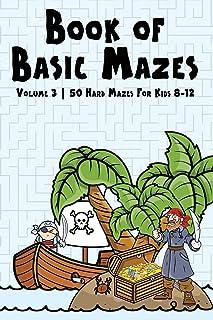 Book of Basic Mazes: Volume 3 | 50 Hard Mazes For Kids 8-12