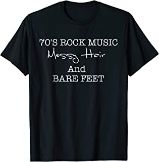 70's rock Music Messy Hair And Bare Feet T-Shirt