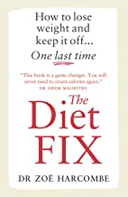 The Diet Fix: How to lose weight and keep it off... one last time (English Edition)