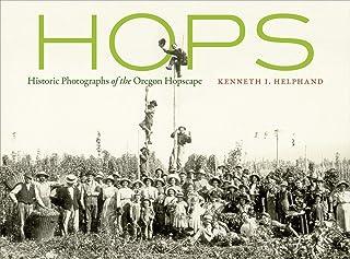 Hops: Historic Photographs of the Oregon Hopscape