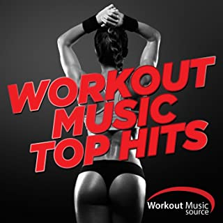 Workout Music Source - Workout Music Top Hits 2015