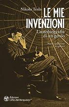 Permalink to Le mie invenzioni. L'autobiografia di un genio. Ediz. ampliata PDF