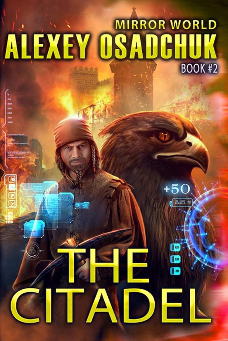 用心取り扱い拍車The Citadel (Mirror World Book #2)