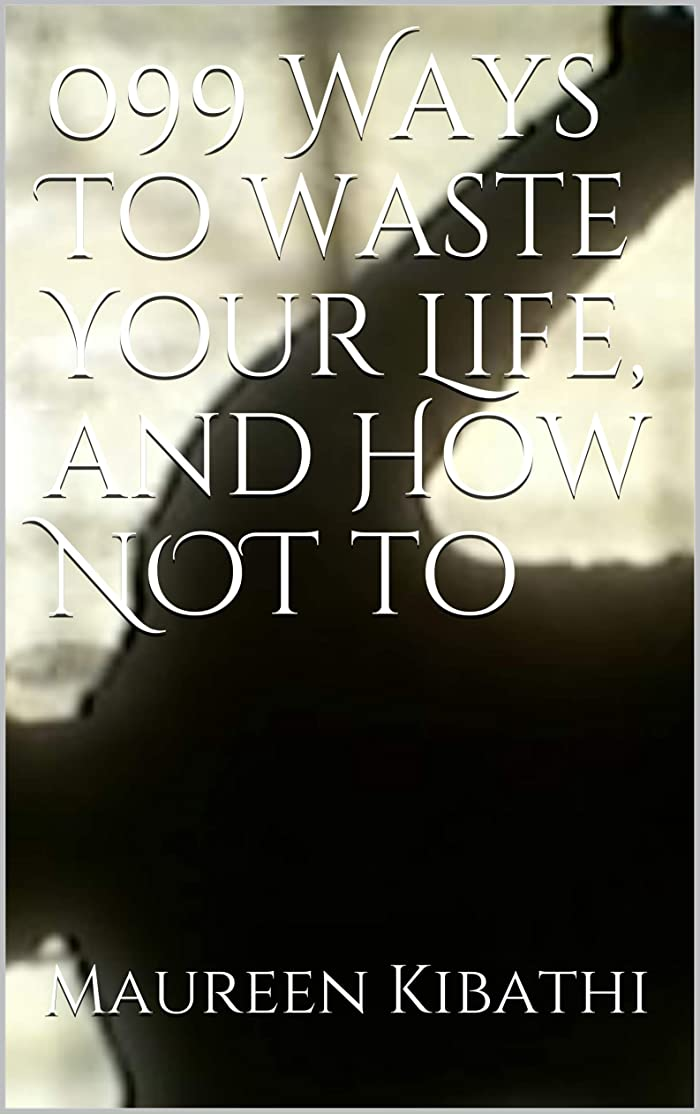 盲目家族泥だらけ099 Ways To waste Your Life, and How NOT to (English Edition)