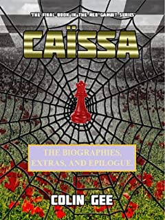 Caissa - Biographies, Extras, and Epilogue. (The Red Gambit Series Book 8)