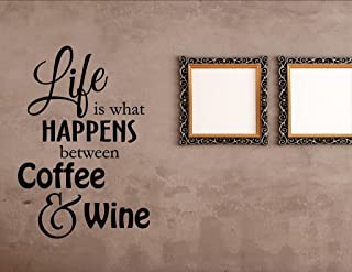 Vinyl Quote Me Life is What Happens Between Coffee and Wine Home Decor Stickers