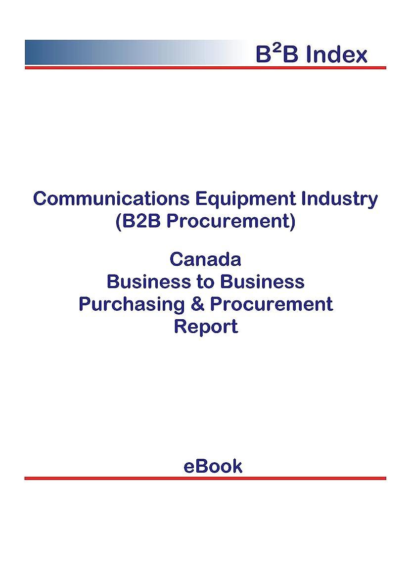 バーガーゲージ戸棚Communications Equipment Industry (B2B Procurement) in Canada: B2B Purchasing + Procurement Values (English Edition)