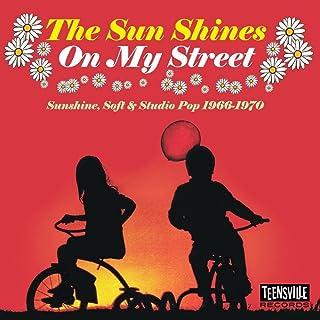The Sun Shines On My Street (Sunshine, Soft & Studio Pop 1966-1970)