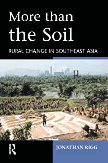 More than the Soil: Rural Change in SE Asia (English Edition)