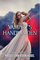 The Vampire's Handmaiden: A Vampire Urban Fantasy (Watchmen of the Grail Book 1) Kindle Edition