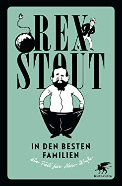 In den besten Familien: Ein Fall für Nero Wolfe. Kriminalroman (German Edition)