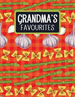 Grandma's Favourites: Blank Recipe Book to Fill In With Space for Photos - Farfalle Pasta Red (Extra Large Empty Cookbooks)