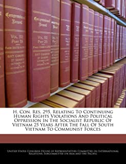 H. Con. Res. 295, Relating To Continuing Human Rights Violations And Political Oppression In The Socialist Republic Of Vietnam 25 Years After The Fall Of South Vietnam To Communist Forces