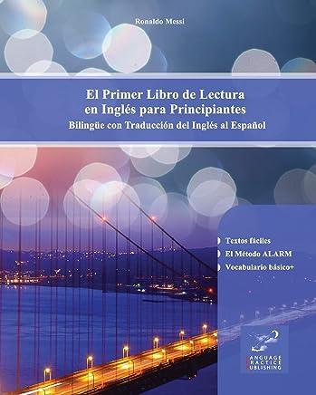 El Primer Libro de Lectura en Inglés para Principiantes: Bilingüe con Traducción del Inglés al